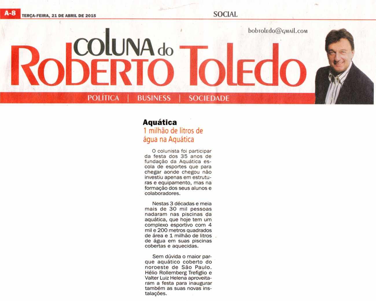1 milhão de litros de água na Aquática Coluna Social Roberto Toledo Dhoje - 26/03/2015
